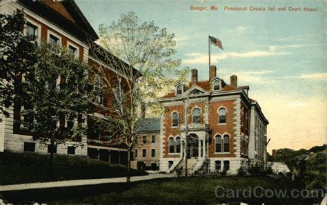 Penobscot County Court Records Penobscot County And Court House Bangor Me