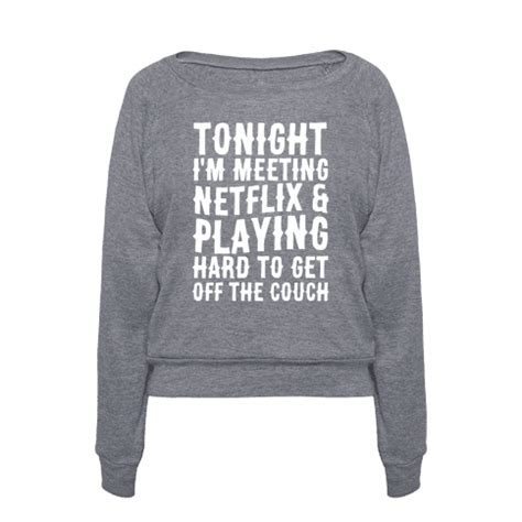 off the couch tonight i m meeting netflix and playing hard to get off