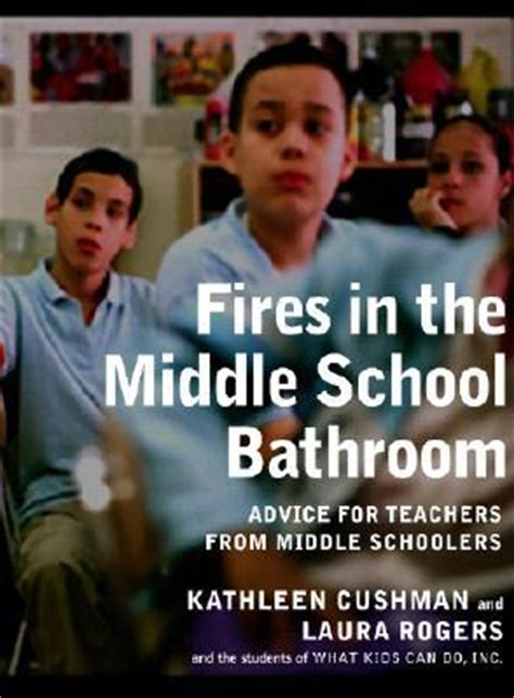 fires in the middle school bathroom fires in the middle school bathroom advice to teachers