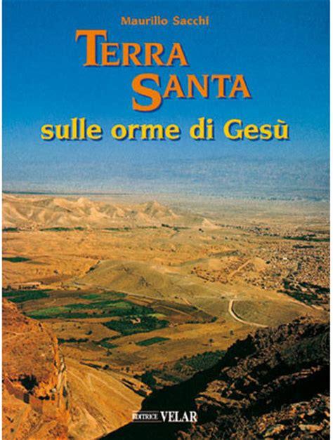 libreria terra santa terra santa una guida approfondita e illustrata in 2 volumi