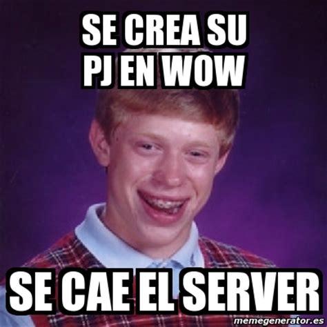 Memes Wow - meme bad luck brian se crea su pj en wow se cae el