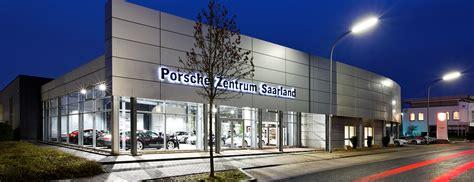 Porsche Zentrum Saarbr Cken by Porsche Zentrum Saarland 187 Herzlich Willkommen