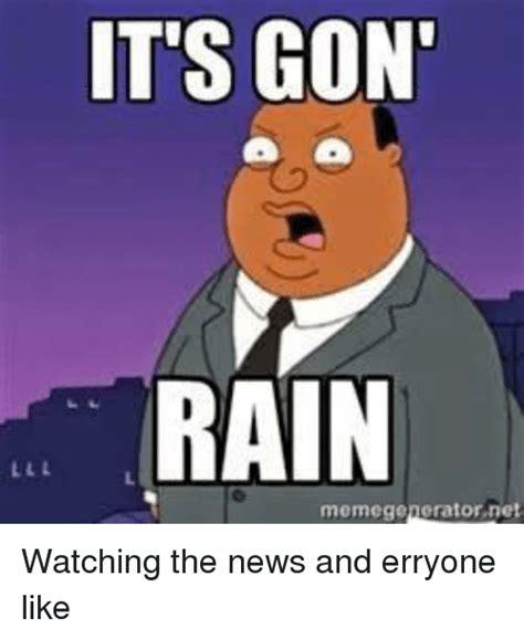 Rain Meme - 25 best memes about its gon rain its gon rain memes