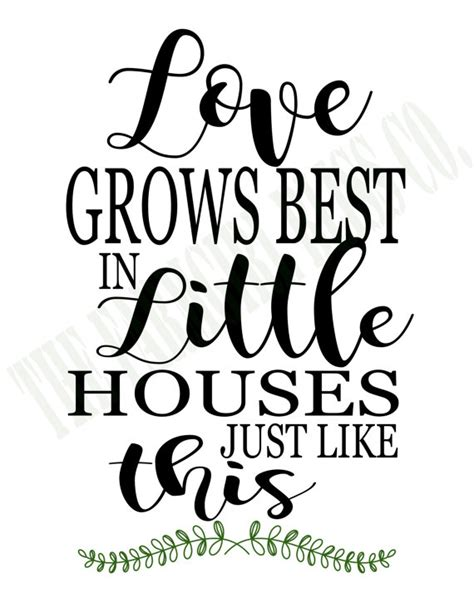 love grows best in little houses instant download love grows best in little houses just like