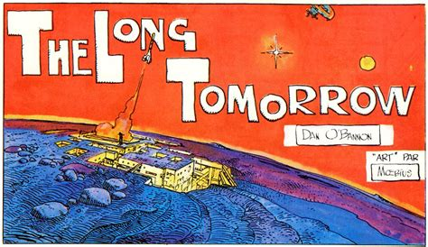 the long tomorrow the long tomorrow by moebius all that i love