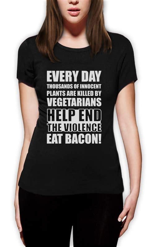 bacon pattern t shirt end the violence eat bacon women t shirt funny vegan rude