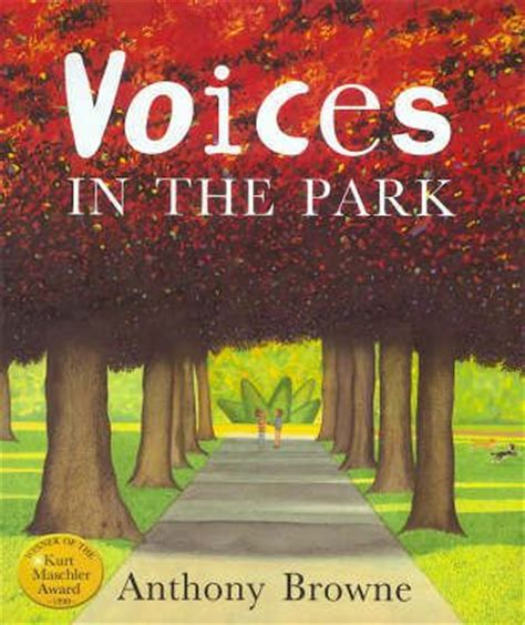 Voices In The Park Anthony Browne Anthony Browne