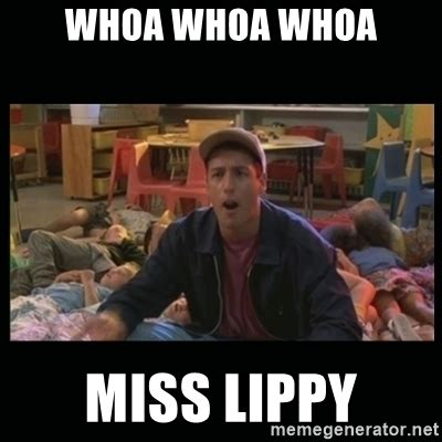 Whoa Meme - whoa whoa whoa miss lippy billy madison meme generator