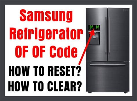samsung refrigerator of of code on display how to clear removeandreplace
