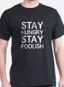 Tshirt Stay Hungry Foolish Apple stay hungry stay foolish gifts merchandise stay hungry