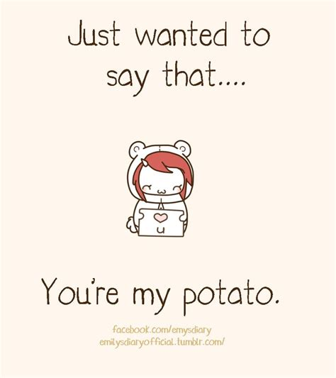 potato quotes just wanted to say that you re my potato the kawaii