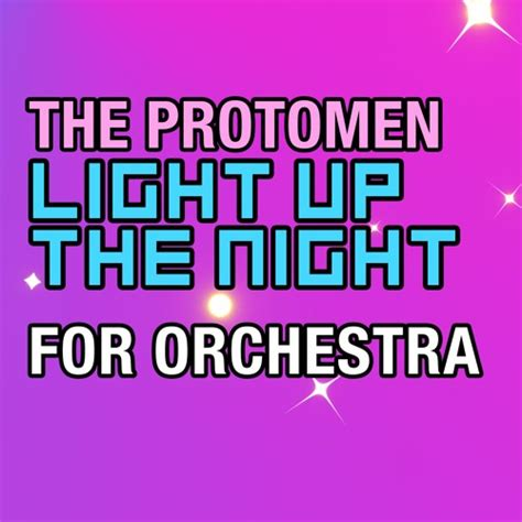 The Protomen Light Up The the protomen light up the for orchestra by