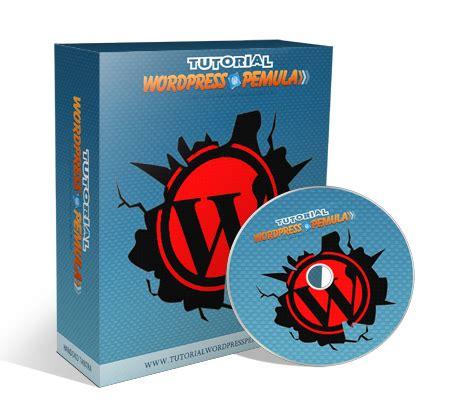 tutorial cms wordpress lengkap pdf rilis video tutorial wordpress lengkap untuk pemula