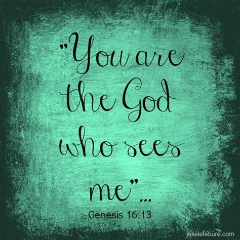 sees god god sees you and he cares julie lefebure