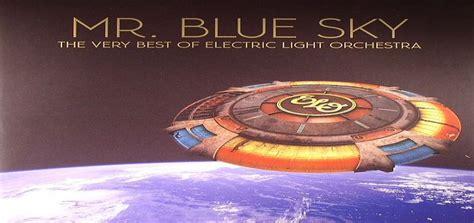 electric light orchestra mr blue sky mr blue sky electric light orchestra track of the