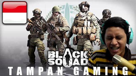 black squad indonesia black squad indonesia seru gila ternyata youtube