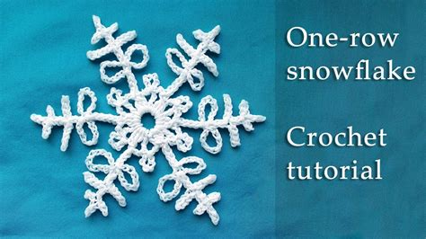 snowflake patterns youtube 1 row crochet snowflake tutorial youtube