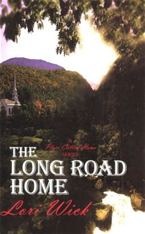 the road home books the road home place called home book 3 by lori wick