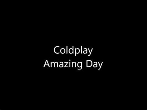 coldplay amazing day new coldplay single amazing day released youtube