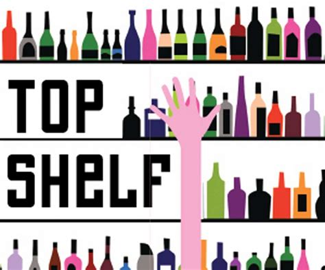 Top Shelf by The Top Shelf Historic Booze Calamities Fort Worth Weekly