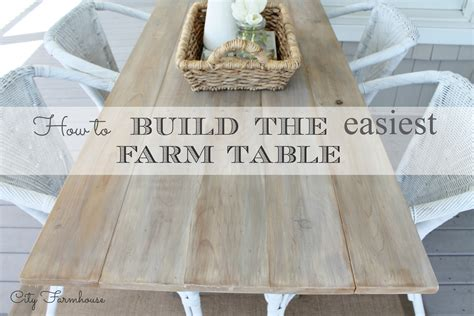 building a farmhouse how to build the easiest farm table city farmhouse