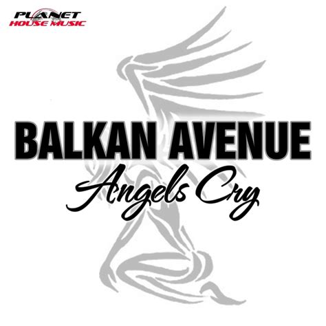 balkan house music angels cry by balkan avenue on mp3 wav flac aiff alac at juno download