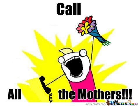 Happy Mothers Day Meme - mother s day memes best collection of funny mother s day