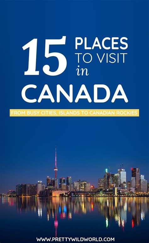 20 best places to visit in canada for 2015 vacay ca top places to visit in canada from busy cities islands