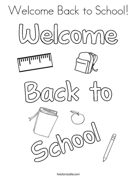 coloring page welcome to school welcome back to school coloring page twisty noodle