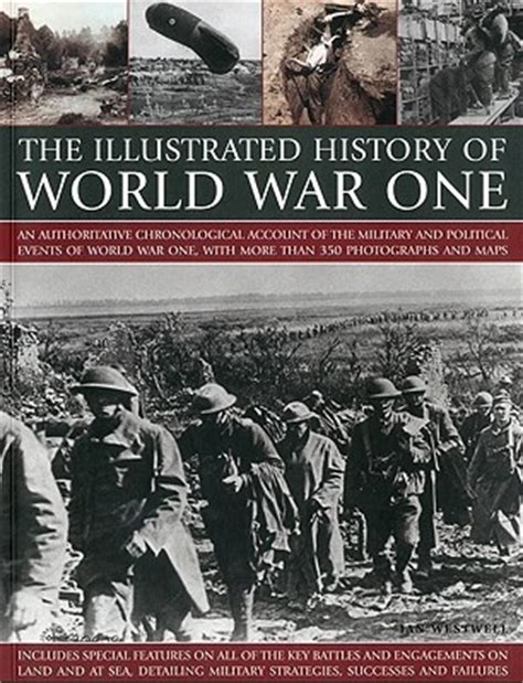 world war i a history wiley histories books the illustrated history of world war one by ian westwell