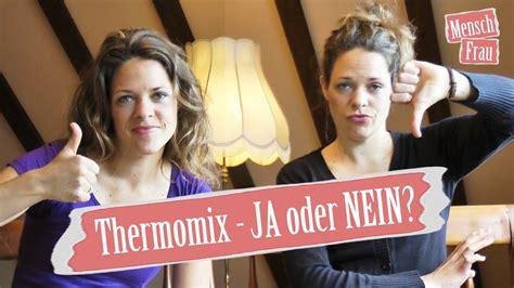 Thermomix Ja Oder Nein 5493 by Thermomix Ja Oder Nein Erfahrungsbericht Und Blick In