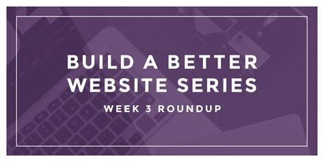Web Snob Weekly Roundup 3 by Build A Better Website Week 3 Up