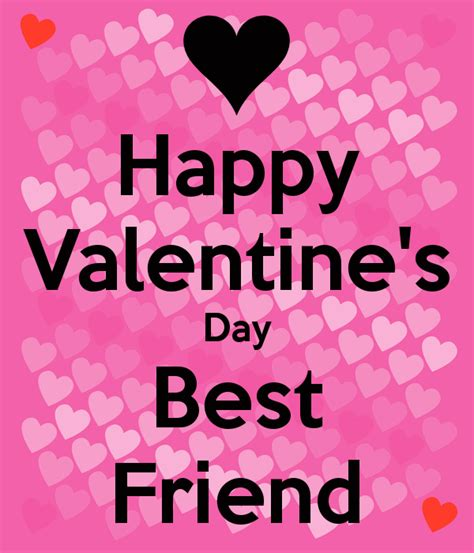 happy valentines day bff happy s day best friend poster s keep calm o
