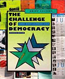 the challenge of democracy american government in global politics the challenge of democracy american