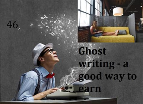 Ghost Writers Are In The Money by Ghost Writing A Way To Earn Author Puneet