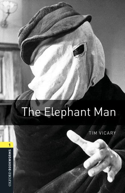 descargar libro de texto the elephant man oxford bookworms library stage 1 en linea the elephant man vicary tim libro en papel 9780194610575