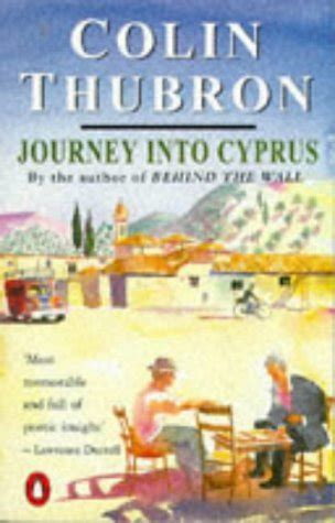 journey into cyprus books journey into cyprus by colin thubron reviews discussion