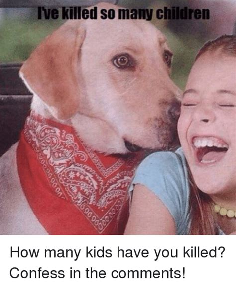 So How Many Babies Is That by Ivekilled So Many Children How Many You Killed