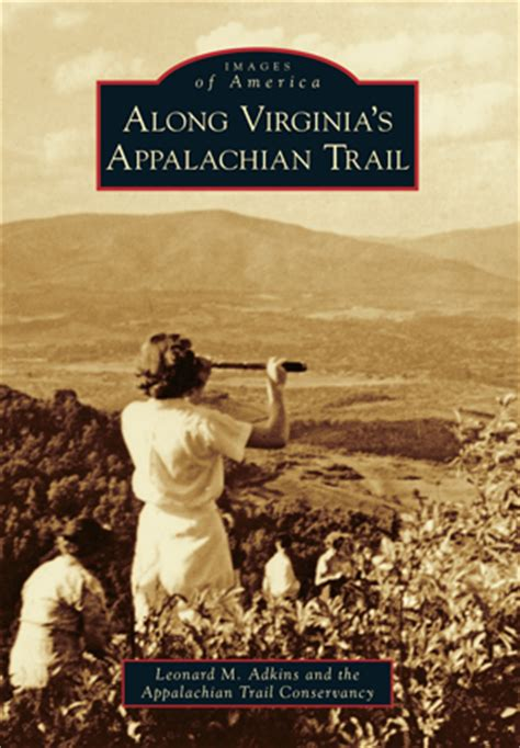 what you are getting wrong about appalachia books along virginia s appalachian trail by leonard m adkins