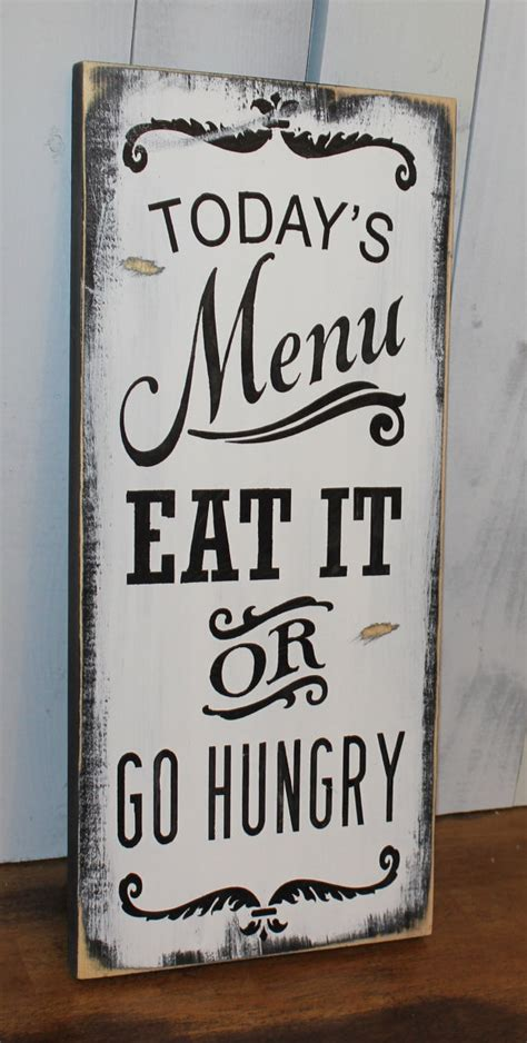 today s menu sign eat it or go hungry kitchen sign kitchen