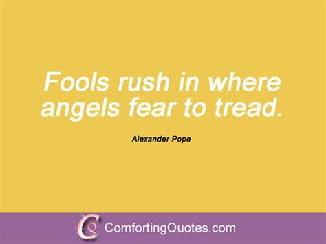 Fools In Where Fear To Tread Essay by Most Quotes From Pope Comfortingquotes