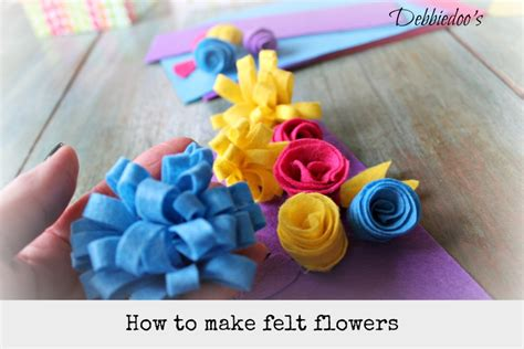 how to make flower learn how to make felt flowers debbiedoos
