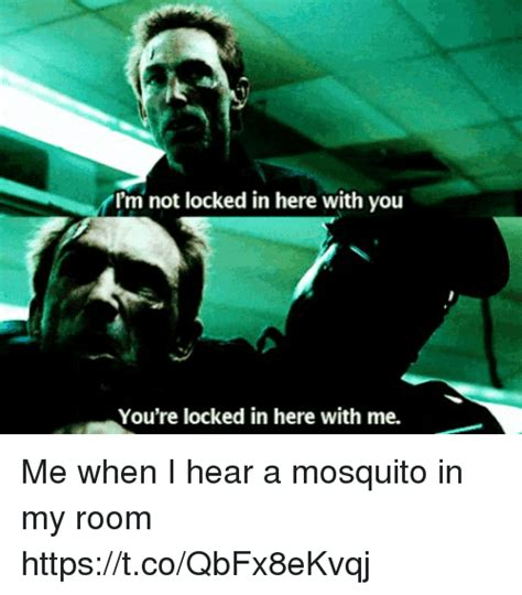 me in my room 25 best memes about im not locked in here with you youre locked in here with me im not locked
