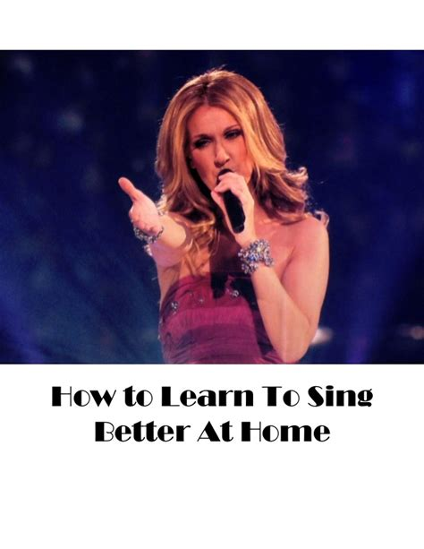 how to learn to sing better at home