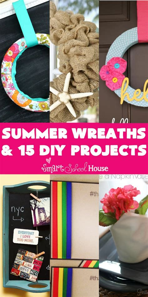 summer diy projects for college students summer wreaths and diy projects smart school house