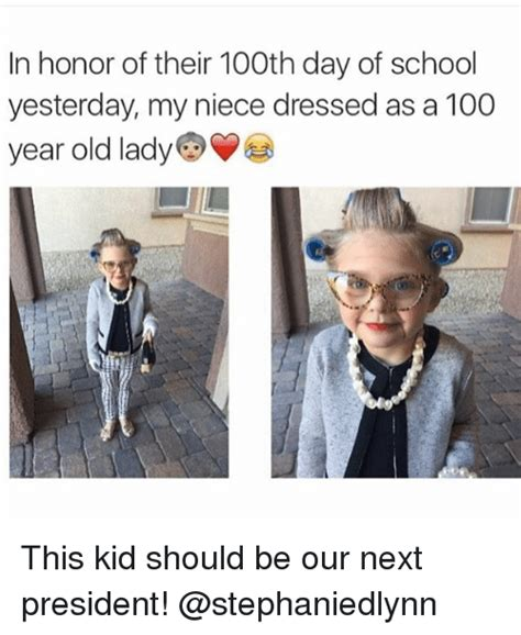 Old Lady College Meme - in honor of their 100th day of school yesterday my niece