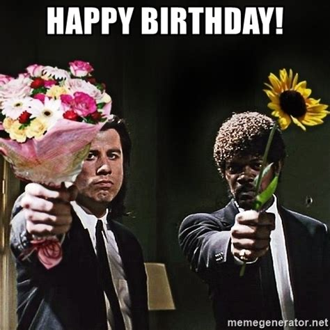 happy birthday pulp fiction flowers meme generator