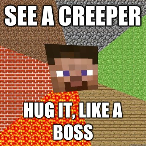 Minecraft Creeper Memes - like a boss minecraft creeper jokes