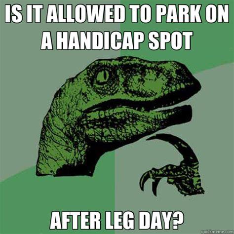 Handicap Meme - is it allowed to park on a handicap spot after leg day