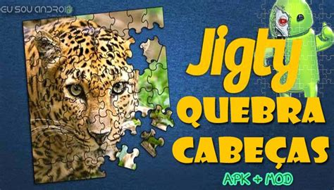 jigty puzzles full version apk download quebra cabe 231 as jigty jigsaw puzzles mod apk